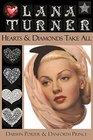 Lana Turner Hearts and Diamonds Take All