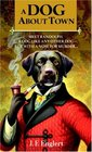 A Dog About Town (Bull Moose Dog Run, Bk 1)