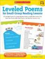 Leveled Poems for Small-Group Reading Lessons 40 Just-Right Poems for Guided Reading Levels E-N With Mini-Lessons That Teach Key Phonics Skills Build Fluency and Meet the Common Core