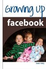 Growing Up Facebook