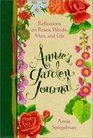 Annie's Garden Journal Reflections on Roses Weeds Men and Life