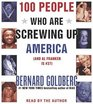 100 People Who Are Screwing Up America CD