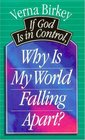 If God Is in Control, Why Is My World Falling Apart?