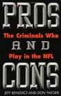 Pros and Cons : The Criminals Who Play in the NFL