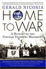 Home to War  A History of the Vietnam Veterans' Movement