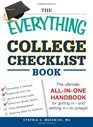 The Everything College Checklist Book The Ultimate All-in-one Handbook for Getting In - and Settling In - to College
