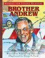 Brother Andrew: Taking Bibles to the World (Heroes for Young Readers)
