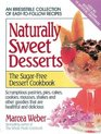 Naturally Sweet Desserts : The Sugar-free Dessert Cookbook