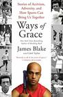 Ways of Grace Stories of Activism Adversity and How Sports Can Bring Us Together