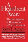 A Heartbeat Away The Investigation and Resignation of Vice President Spiro T Agnew