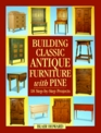 Building Classic Antique Furniture With Pine
