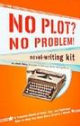 The No Plot? : No Problem! Novel-Writing Kit