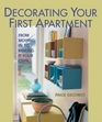 Decorating Your First Apartment From Moving In to Making It Your Own