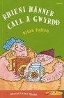 Rhieni Hanner Call a Gwyrdd