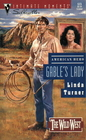 Gable's Lady (Wild West, Bk 1) (American Hero) (Silhouette Intimate Moments, No 523)