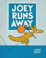 Joey Runs Away