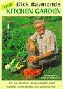 Dick Raymond's New Kitchen Garden