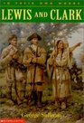 Lewis and Clark (In Their Own Words)