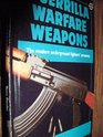 Guerrilla Warfare Weapons  The Modern Underground Fighters' Armory
