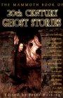 The Mammoth Book of Twentieth-Century Ghost Stories