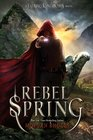 Rebel Spring (Falling Kingdoms, Bk 2)