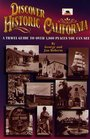 Discover Historic California A Travel Guide to over 1800 Places You Can See