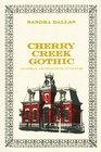 Cherry Creek Gothic Victorian Architecture in Denver
