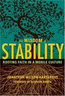 The Wisdom of Stability Rooting Faith in a Mobile Culture
