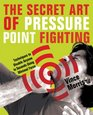 The Secret Art of Pressure Point Fighting Techniques to Disable Anyone in Seconds Using Minimal Force