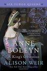 Anne Boleyn A King's Obsession A Novel