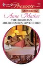 The Brazilian Millionaire's Love-Child (Harlequin Presents, No 2909) (Larger Print)