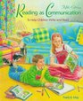 Reading as Communication To Help Children Write and Read