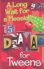 A Long Wait for a Messiah And 5 Other Dramas for Tweens