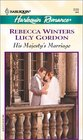 His Majesty's Marriage: The Prince's Choice / The King's Bride (Harlequin Romance, No 3703)