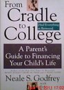 From Cradle to College  A Parent's Guide to Financing Your Child's Life