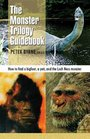 Monster Trilogy Guidebook How to Find a Bigfoot a Yeti  the Loch Ness Monster