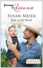 Baby on the Ranch (Babies in the Boardroom, Bk 3) (Harlequin Romance, No 4243)