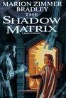 The Shadow Matrix (Daw Book Collectors, No. 1065)