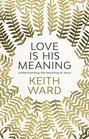 Love Is His Meaning Understanding The Teaching Of Jesus