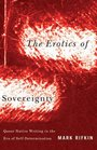 Erotics of Sovereignty Queer Native Writing in the Era of Self-Determination