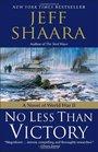 No Less Than Victory A Novel of World War II