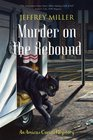 Murder on the Rebound (Amicus Curiae Mystery)