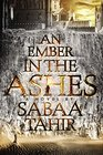 An Ember in the Ashes (Ember in the Ashes, Bk 1)