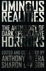 Ominous Realities The Anthology of Dark Speculative Horrors
