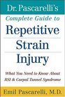 Dr. Pascarelli's Complete Guide to Repetitive Strain Injury : What You Need to Know About RSI and Carpal Tunnel Syndrome