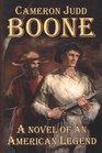 Boone  A Novel of an American Legend