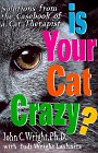 Is Your Cat Crazy  Solutions from the Casebook of a Cat Therapist