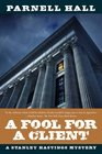 A Fool for a Client A Stanley Hastings Mystery