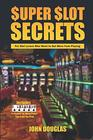 Super Slot Secrets For Slot Lovers Who Want to Get More from Playing