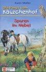 Die Ponys vom Kuzchenhof 08 Spuren im Nebel